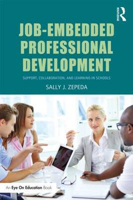 Job-Embedded Professional Development: Support, Collaboration, and Learning in Schools