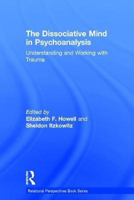 The Dissociative Mind in Psychoanalysis: Understanding and Working With Trauma