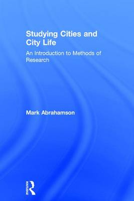 Studying Cities and City Life: An Introduction to Methods of Research