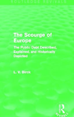 The Scourge of Europe: The Public Debt Described, Explained, and Historically Depicted