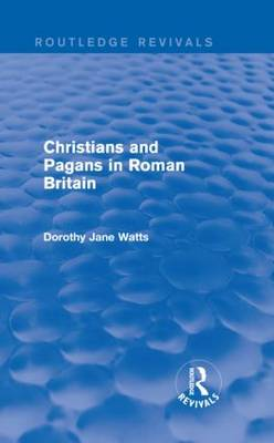 Christians and Pagans in Roman Britain