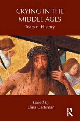 Crying in the Middle Ages: Tears of History