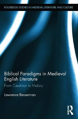 Biblical Paradigms in Medieval English Literature: From Caedmon to Malory