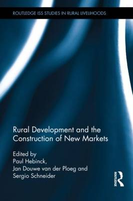 Rural Development and the Construction of New Markets