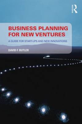 Business Planning for New Ventures: A guide for start-ups and new innovations