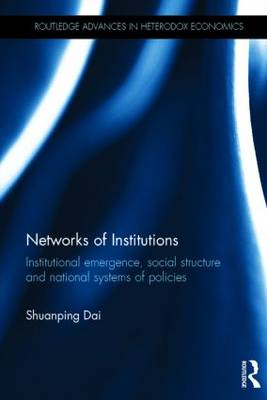 Networks of Institutions: Institutional Emergence, Social Structure and National Systems of Policies