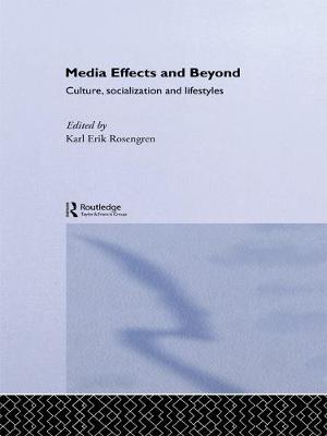 Media Effects and Beyond: Culture, Socialization and Lifestyles
