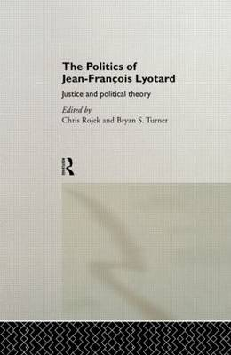 The Politics of Jean-Francois Lyotard: Justice and Political Theory
