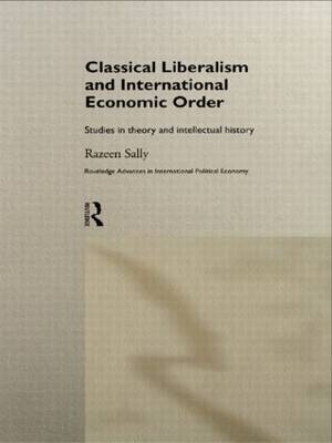 Classical Liberalism and International Economic Order: Studies in Theory and Intellectual History