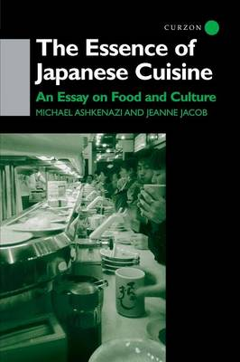 The Essence of Japanese Cuisine: An Essay on Food and Culture