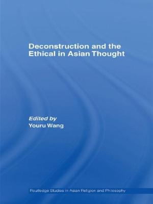 Deconstruction and the Ethical in Asian Thought