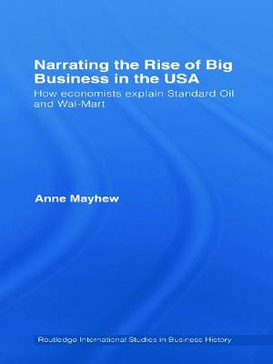 Narrating the Rise of Big Business in the USA: How economists explain standard oil and Wal-Mart