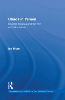 Chaos in Yemen: Societal Collapse and the New Authoritarianism