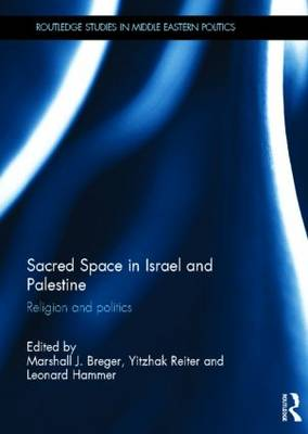 Sacred Space in Israel and Palestine: Religion and Politics