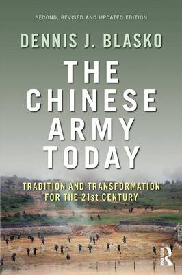 The Chinese Army Today: Tradition and Transformation for the 21st Century