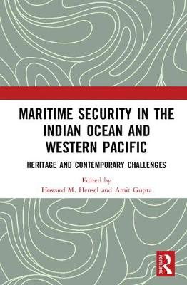 Maritime Security in the Indian Ocean and Western Pacific: Heritage and Contemporary Challenges