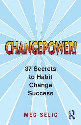 Changepower!: 37 Secrets to Habit Change Success