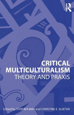 Critical Multiculturalism: Theory and Praxis
