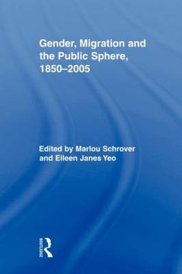 Gender, Migration, and the Public Sphere, 1850-2005