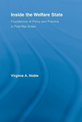 Inside the Welfare State: Foundations of Policy and Practice in Post-War Britain