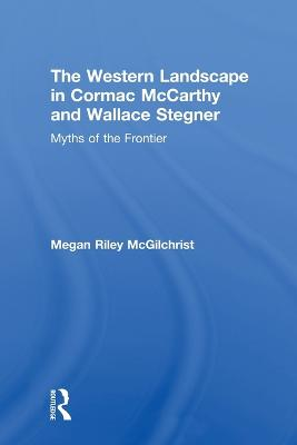 The Western Landscape in Cormac McCarthy and Wallace Stegner: Myths of the Frontier