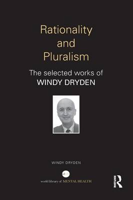 Rationality and Pluralism: The selected works of Windy Dryden