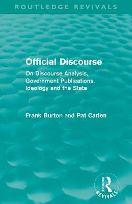 Official Discourse: On Discourse Analysis, Government Publications, Ideology and the State