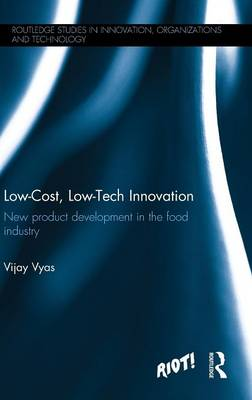 Low Cost, Low-Tech Innovation: New Product Development in the Food Industry