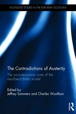 The Contradictions of Austerity: The Socio-Economic Costs of the Neoliberal Baltic Model