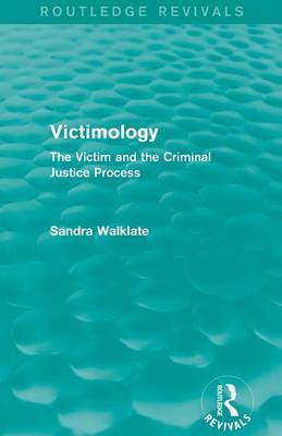 Victimology: The Victim and the Criminal Justice Process