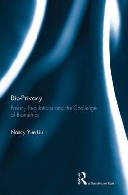 Bio-Privacy: Privacy Regulations and the Challenge of Biometrics