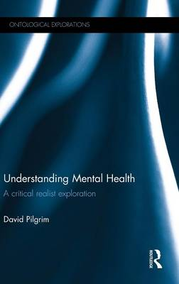Understanding Mental Health: A critical realist exploration