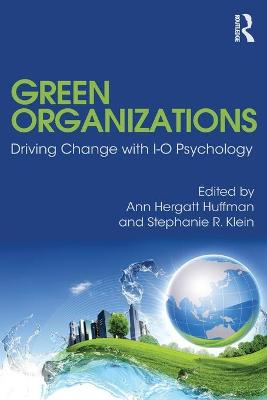 Green Organizations: Driving Change with I-O Psychology