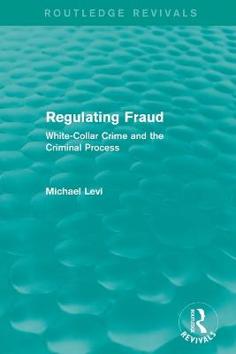 Regulating Fraud: White-Collar Crime and the Criminal Process