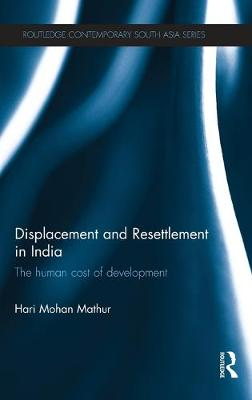 Displacement and Resettlement in India: The Human Cost of Development