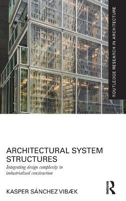 Architectural System Structures: Integrating Design Complexity in Industrialised Construction