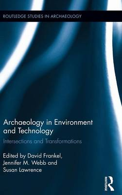 Archaeology in Environment and Technology: Intersections and Transformations