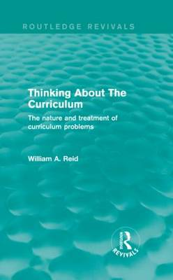 Thinking About The Curriculum: The nature and treatment of curriculum problems