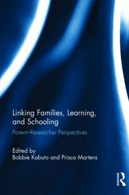 Linking Families, Learning, and Schooling: Parent-Researcher Perspectives