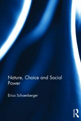 Nature, Choice and Social Power