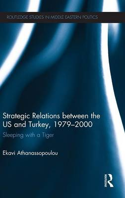 Strategic Relations Between the US and Turkey 1979-2000: Sleeping with a Tiger