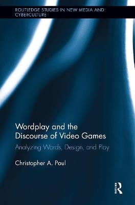 Wordplay and the Discourse of Video Games: Analyzing Words, Design, and Play