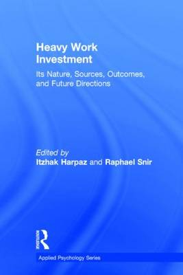Heavy Work Investment: Its Nature, Sources, Outcomes, and Future Directions