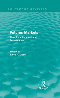 Futures Markets: Their Establishment and Performance