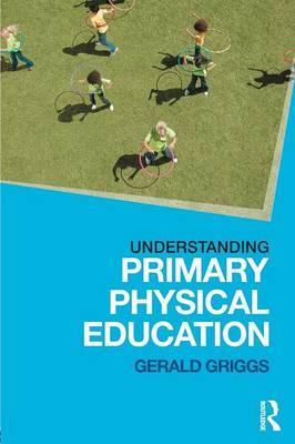 Understanding Primary Physical Education