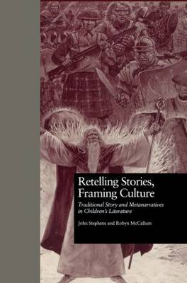 Retelling Stories, Framing Culture: Traditional Story and Metanarratives in Children's Literature