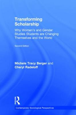 Transforming Scholarship: Why Women's and Gender Studies Students Are Changing Themselves and the World