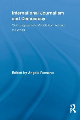 International Journalism and Democracy: Civic Engagement Models from Around the World