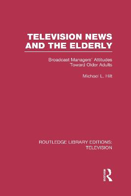 Television News and the Elderly: Broadcast Managers' Attitudes Toward Older Adults