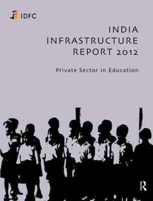 India Infrastructure Report 2012: Private Sector in Education